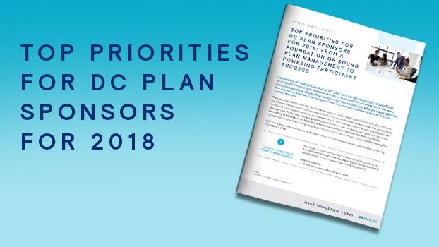 Top Priorities for DC Plan Sponsors for 2018