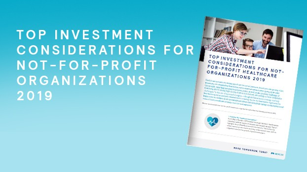 Top Investment Considerations for Not-for-Profit Healthcare Organizations